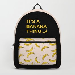 It's A Banana Thing Backpack