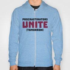 Procrastinators Unite Funny Quote Hoody