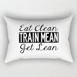 Eat Clean, Train Mean, Get Lean - Black Text Rectangular Pillow