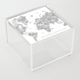 Oh darling, where to next... detailed world map in grayscale watercolor Acrylic Box