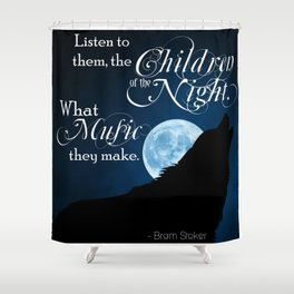 Children of the Night - Bram Stoker quote from Dracula Shower Curtain