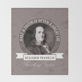 Benjamin Franklin the Whole Truth Throw Blanket