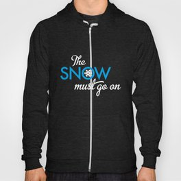 The Snow must got on Hoody