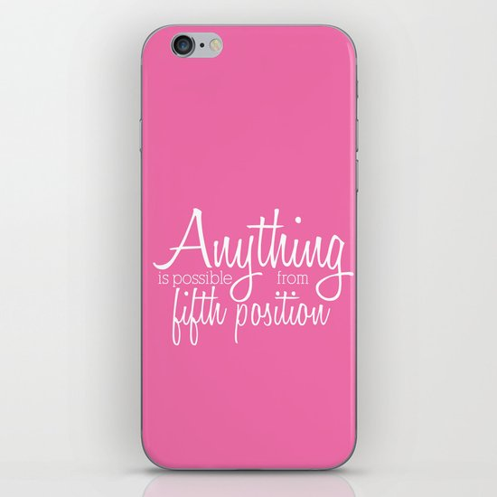 Anything Is Possible From 5th Position iPhone & iPod Skin