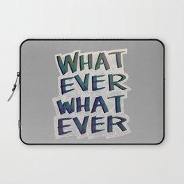 Whatever Whatever Laptop Sleeve