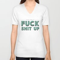 will ferrell V-neck T-shirts featuring Fuck Shit Up by Crafty Lemon