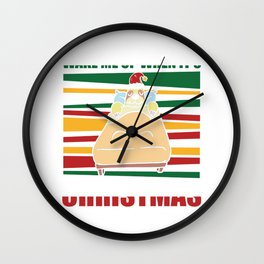 Wake me up When it's christmas Wall Clock