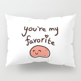 You're My Favourite Pillow Sham