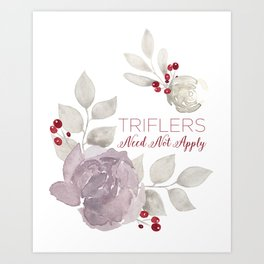 MFM: Triflers Need Not Apply Art Print