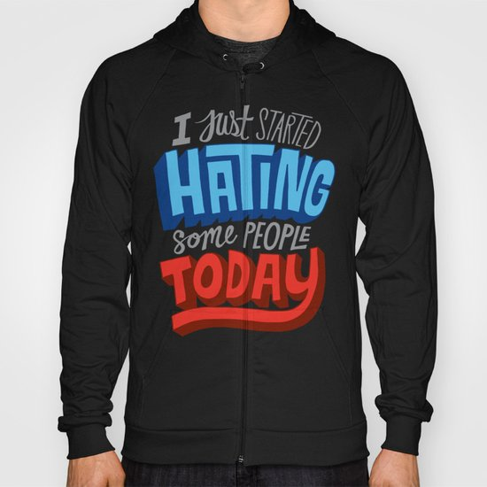 I Just Started Hating Some People Today Hoody