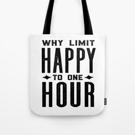Why Limit Happy To One Hour,BAR WALL DECOR, Home Bar Decor,Celebrate Life,Whiskey Quote Tote Bag