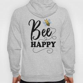 Bee Happy, Cute Fun Positive Quote Hoody