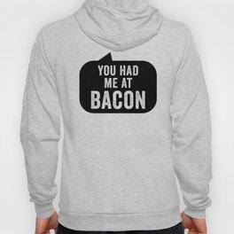 You Had Me At Bacon Hoody