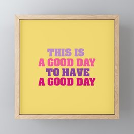This is a good day Framed Mini Art Print