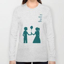 You Make Me Happy. Long Sleeve T-shirt