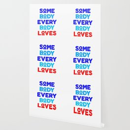 somebody everybody loves Wallpaper