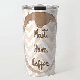 Must.Have.Coffee. Travel Mug