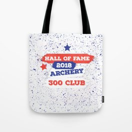 ARCHERY HALL OF FAME 300 CLUB 2018 Tote Bag