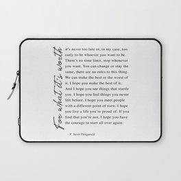F. Scott Fitzgerald - For What It's Worth Quote  Laptop Sleeve