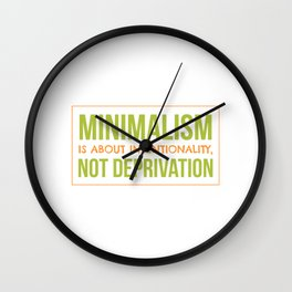 Minimalism Is About Intentionality Not Deprivation Wall Clock