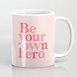 Be Your Own Hero Coffee Mug