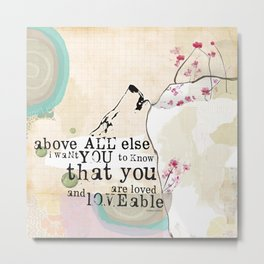 Above All You are Loved Metal Print
