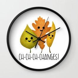 Ch-Ch-Ch-Changes! Wall Clock
