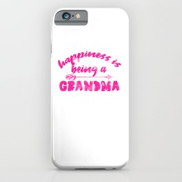 Happiness Is Being A Grandma mag iPhone Case