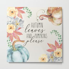autumn leaves and pumpkins please Metal Print