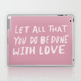 Let All be Done With Love x Rose Laptop & iPad Skin