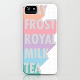 Stay Frosty Royal Milk Tea - Typography iPhone Case