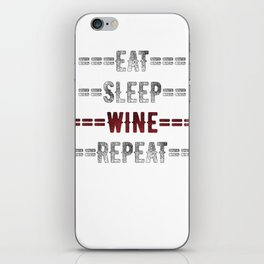Wine Lover Gift - Eat Sleep Wine Repeat  - Distressed Text Design iPhone Skin