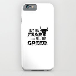 Buy The Fear Sell The Greed Stock Market Investing iPhone Case