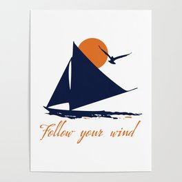 Follow your winds (sail boat) Poster