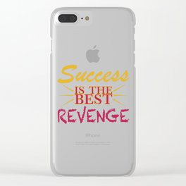 Success is the BEST Revenge Clear iPhone Case
