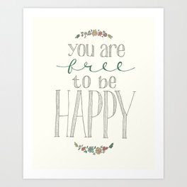Free to be Happy Art Print