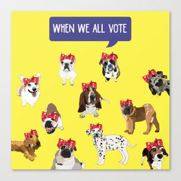 Political Pups - When We All Vote Canvas Print