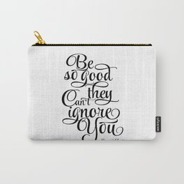 Print Motivation poster Be So Good They Can't Ignore You Steve Martin Printable Typography Art Carry-All Pouch