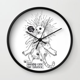 worship cats - not fanatics Wall Clock