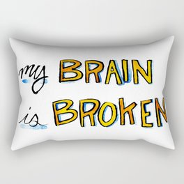 My Brain is Broken Rectangular Pillow