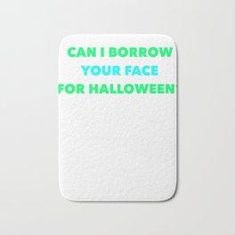 Can I Borrow Your Face For Halloween Bath Mat