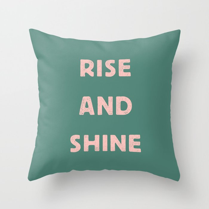Rise and Shine motivational slogan in pink and green vintage letterpress Throw Pillow