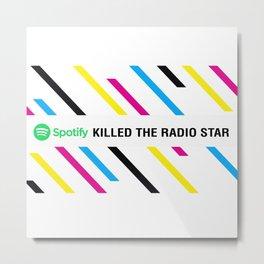 Spotify killed the radio star Metal Print