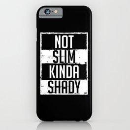 Not Slim Kinda Shady Chubby Gym Design iPhone Case