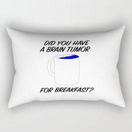 brain tumor for breakfast Rectangular Pillow