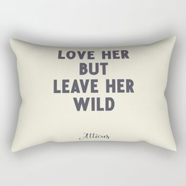 Love her, but leave her wild, Atticus poem illustration typography, beige version Rectangular Pillow