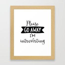Please Go Away, I'm Introverting Framed Art Print
