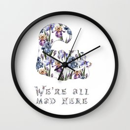 Alice floral designs - Cheshire cat all mad here Wall Clock