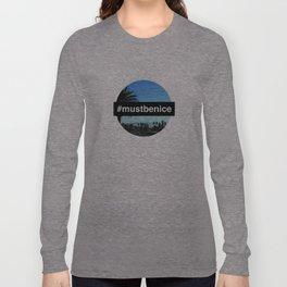 #mustbenice Long Sleeve T-shirt