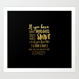 Good thoughts - black and gold Art Print